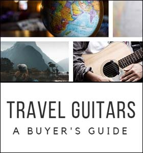Travel Guitar Buyer's Guide